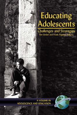 Educating Adolescents: Challenges and Strategies - Adolescence & Education (Paperback)