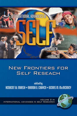 The New Frontier for Self Research - Advances in Self-Concept Research: Theory, Measurement, Research & Application (Paperback)