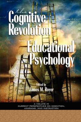 The Impact of the Cognitive Revolution on Educational Psychology - Current Perspectives on Cognition, Learning & Instruction (Paperback)