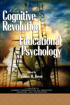 The Impact of the Cognitive Revolution on Educational Psychology - Current Perspectives on Cognition, Learning & Instruction (Hardback)