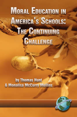 Moral Education in America's Schools: The Continuing Challenge (Paperback)