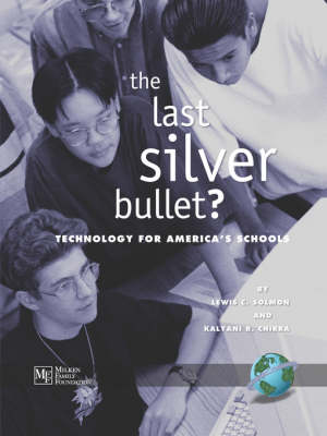 The Last Silver Bullet?: Technology for America's Schools (Paperback)