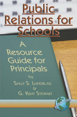 Public Relations for Schools: A Resource Guide for Principals (Paperback)