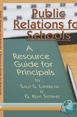 Public Relations for Schools: A Resource Guide for Principals (Hardback)