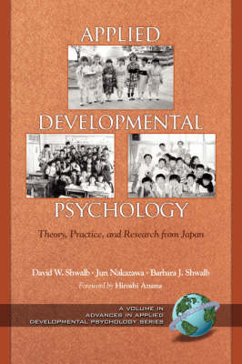 Applied Developmental Psychology: Theory, Practice, and Research from Japan - Advances in Applied Developmental Psychology (Paperback)