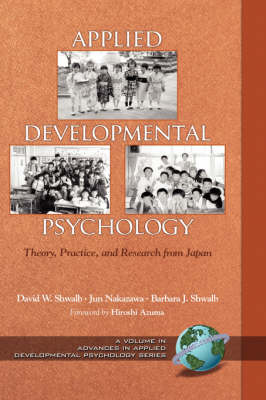 Applied Developmental Psychology: Theory, Practice, and Research from Japan - Advances in Applied Developmental Psychology (Hardback)