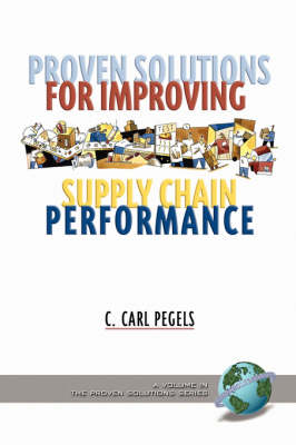 Proven Solutions for Improving Supply Chain Performance (Paperback)