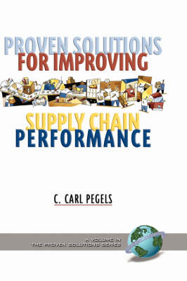 Proven Solutions for Improving Supply Chain Performance (Hardback)