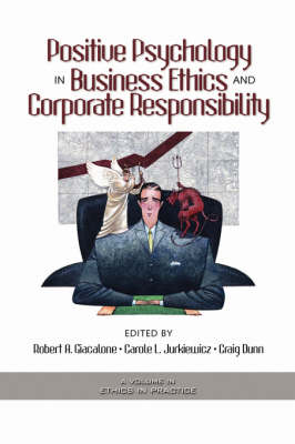 Positive Psychology in Business Ethics and Corporate Responsibility - Ethics in Practice (Paperback)