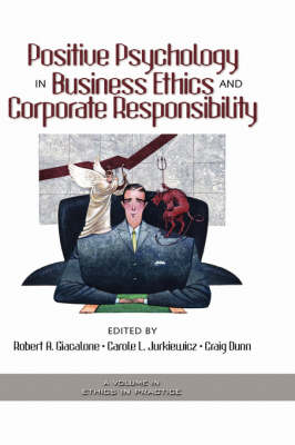 Positive Psychology in Business Ethics and Corporate Responsibility - Ethics in Practice (Hardback)
