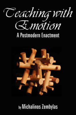 Teaching with Emotion: A Postmodern Enactment (Paperback)