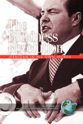 The Blindness Revolution: Jernigan in His Own Words - Critical Concerns in Blindness (Paperback)
