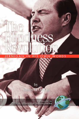 The Blindness Revolution: Jernigan in His Own Words - Critical Concerns in Blindness (Hardback)