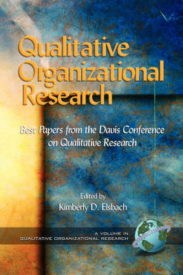 Qualitative Organizational Research: Best Papers from the Davis Conference on Qualitative Research - Qualitative Organization Research (Paperback)