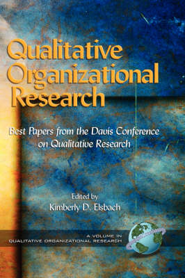 Qualitative Organizational Research: Best Papers from the Davis Conference on Qualitative Research - Qualitative Organization Research (Hardback)