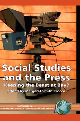 Social Studies and the Press: Keeping the Beast at Bay? - International Social Studies Forum (Hardback)