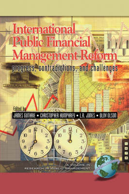 International Public Financial Management Reform: Progress, Contradictions and Challenges - Research in Public Management Series (Paperback)