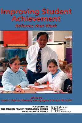 Improving Student Achievement: Reforms That Work - Milken Family Foundation Series on Education Policy (Hardback)