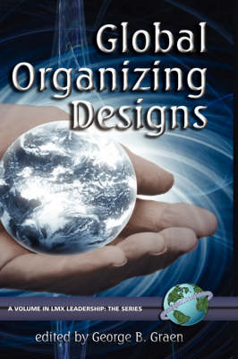 Global Organizing Designs - LMX Leadership: The Series (Hardback)