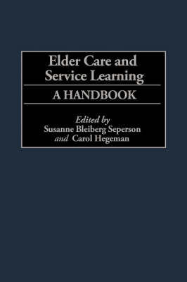 Elder Care and Service Learning: A Handbook (PB) (Gpg) (Paperback)
