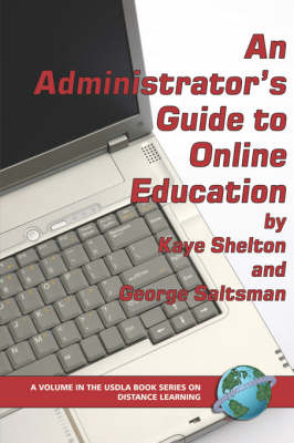 An Administrator's Guide to Online Education - The USDLA Book Series on Distance Learning (Paperback)