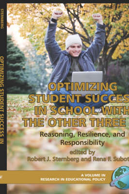 Optimizing Student Success In School With The Three Rs: Reasoning, Resilience, And Responsibility (Research In Educational Productivity) (Hardback)