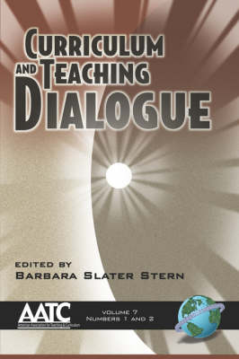 Curriculum And Teaching Dialogue Volume 7, Numbers 1 And 2 (Paperback)