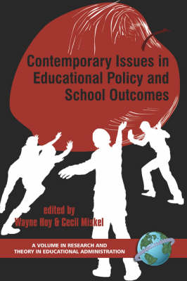 Contemporary Issues in Educational Policy and School Outcomes - Research & Theory in Educational Administration (Paperback)