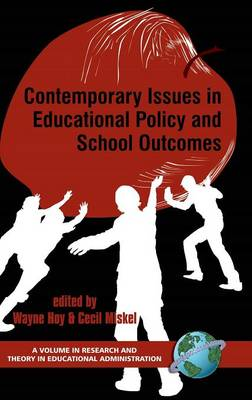 Contemporary Issues in Educational Policy and School Outcomes - Research & Theory in Educational Administration (Hardback)