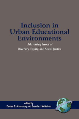 Inclusion in Urban Educational Environments: Addressing Issues of Diversity, Equity, and Social Justice (Paperback)