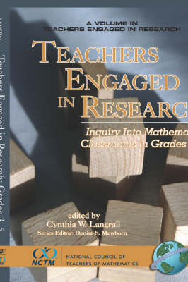 Teachers Engaged in Research: Inquiry in Mathematics Classrooms, Grades 3-5 - Teachers Engaged in Research (Hardback)