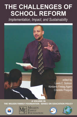 The Challenges of School Reform: Implementation, Impact, and Sustainability - Milken Family Foundation Series on Education Policy (Paperback)
