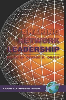 Sharing Network Leadership - LMX Leadership: The Series (Hardback)