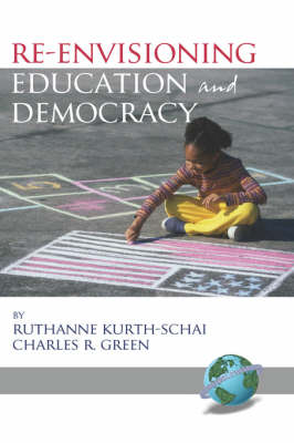 Re-envisioning Education and Democracy (Hardback)