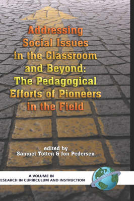 Addressing Social Issues in the Classroom and Beyond: The Pedagogical Efforts of Pioneers in the Field - Research in Curriculum and Instruction (Hardback)