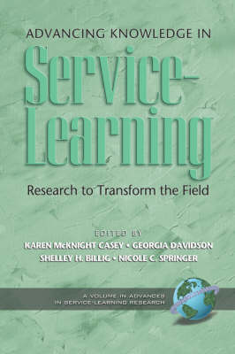 Advancing Knowledge in Service-learning: Research to Transform the Field - Advances in Service-Learning Research (Paperback)