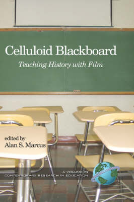 Celluloid Blackboard: Teaching History with Film (Hardback)