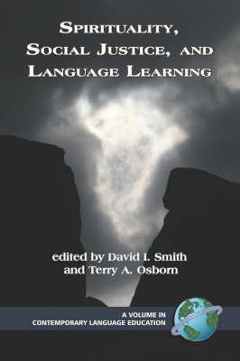 Spirituality, Social Justice, and Language Learning - Contemporary Language Education (Paperback)