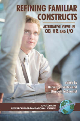 Refining Familiar Constructs: Alternative Views in OB, HR, and I/O - Research in Organizational Science (Paperback)