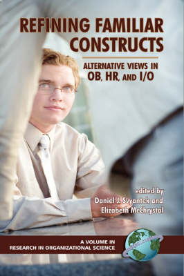 Refining Familiar Constructs: Alternative Views in OB, HR, and I/O - Research in Organizational Science (Hardback)