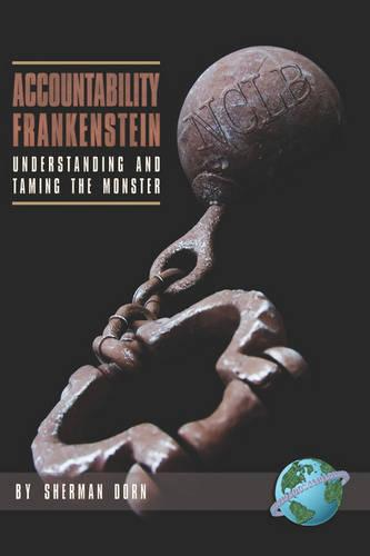 Accountability Frankenstein: Understanding and Taming the Monster (Paperback)