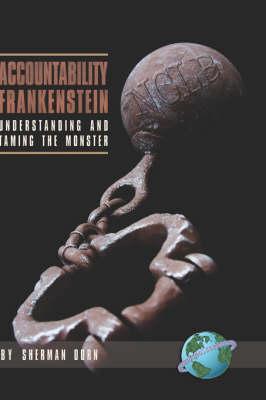 Accountability Frankenstein: Understanding and Taming the Monster (Hardback)