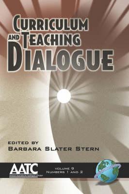Curriculum and Teaching Dialogue v. 9, Pt. 1 & 2 (Paperback)
