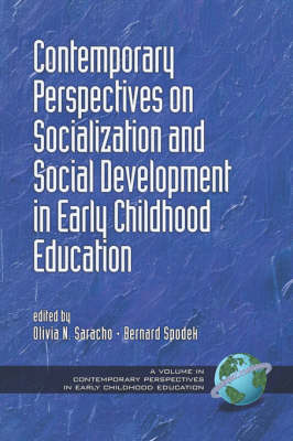 Contemporary Perspectives on Socialization and Social Development in Early Childhood Education - Contemporary Perspectives in Early Childhood Education (Paperback)