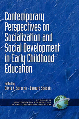 Contemporary Perspectives on Socialization and Social Development in Early Childhood Education - Contemporary Perspectives in Early Childhood Education (Hardback)