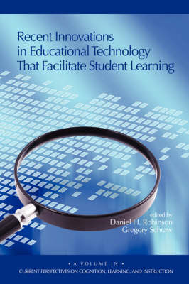 Recent Innovations in Educational Technology That Facilitate Student Learning - Current Perspectives on Cognition, Learning & Instruction (Paperback)
