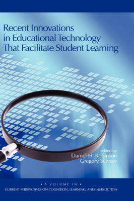 Recent Innovations in Educational Technology That Facilitate Student Learning - Current Perspectives on Cognition, Learning & Instruction (Hardback)