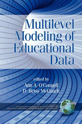 Multilevel Modeling of Educational Data - Quantitative Methods in Education & the Behavioral Sciences (Paperback)