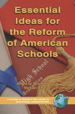 Essential Ideas for the Reform of American Schools - Research & Theory in Educational Administration (Paperback)