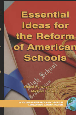 Essential Ideas for the Reform of American Schools - Research & Theory in Educational Administration (Hardback)